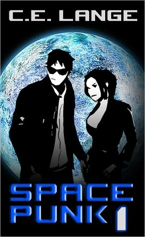Space Punk: One  by  C.E. Lange