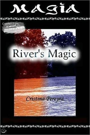 Rivers Magic (Lujanes, #1)  by  Cristina Pereyra