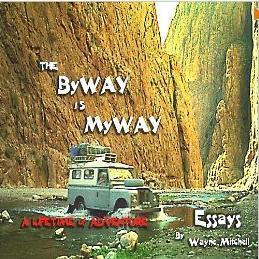 The ByWAY is MyWAY: A Lifetime of Adventure Wayne Mitchell