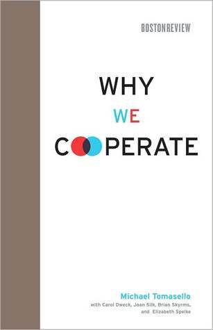 Why We Cooperate Michael Tomasello