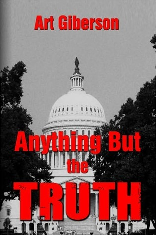 Anything but the Truth  by  Art Giberson