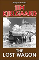 The Lost Wagon  by  Jim Kjelgaard
