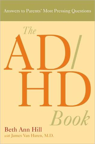The ADHD Book: Answers to Parents Most Pressing Questions Beth Praed