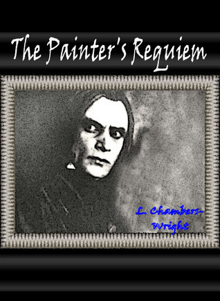The Painters Requiem L. Chambers-Wright