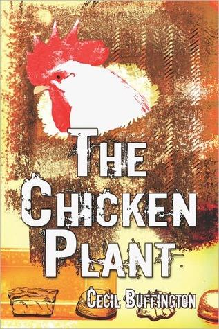 The Chicken Plant Cecil Buffington