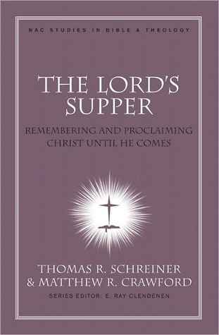 The Lords Supper  by  Thomas R. Schreiner