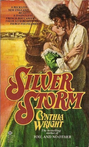 The Raveneau Novels: Silver Storm, Surrender the Stars, Silver Sea Cynthia  Wright