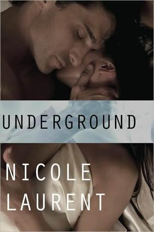 Underground  by  Nicole Laurent
