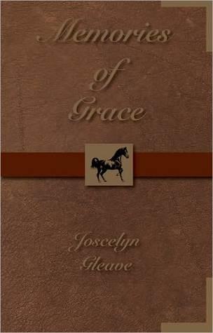 Memories of Grace  by  Joscelyn Gleave