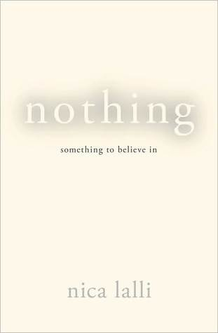 Nothing: Something to Believe in Nica Lalli