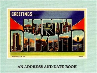 Greetings from North Dakota: An Address and Date Book John Bye