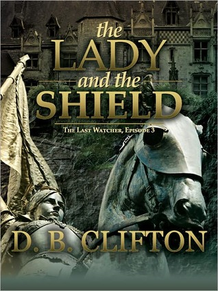 The Lady and the Shield D.B. Clifton