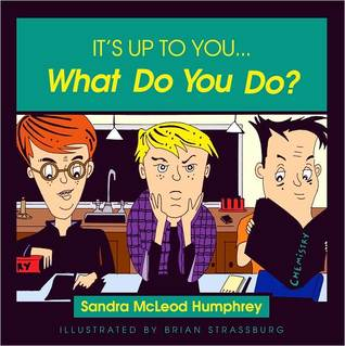 Its Up to You... What Do You Do?  by  Sandra McLeod Humphrey