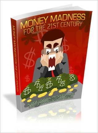 Money Madness For The 21st Century  by  Lou Diamond