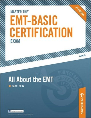 Master the EMT-Basic Certification Exam: All About the EMT: Part I of IV Petersons