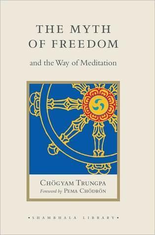 The Myth of Freedom Chögyam Trungpa