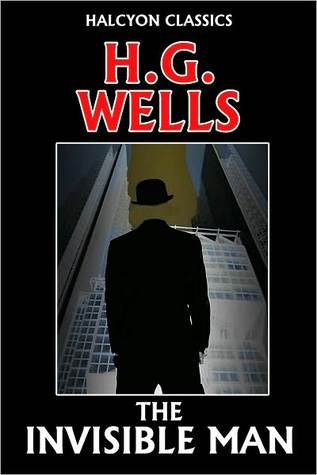 The Invisible Man  by  H. G. Wells by H.G. Wells