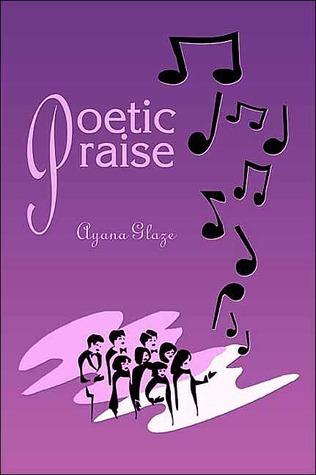 Poetic Praise Ayana Glaze