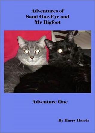 Adventures of Sami One-Eye and Mr Bigfoot Harry Harris