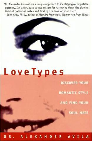 Lovetypes: Discover Your Romantic Style And Find Yo  by  Alexander Avila