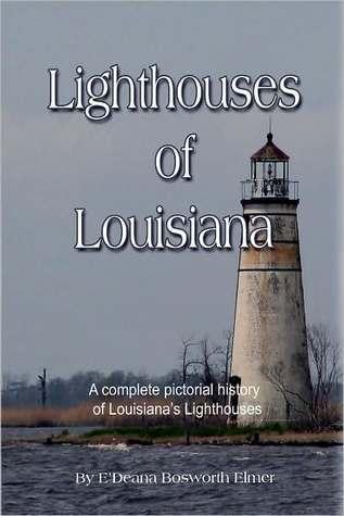 Lighthouses of Louisiana  by  EDeana Bosworth Elmer