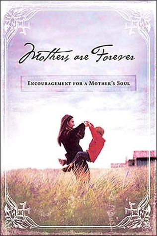 Mothers Are Forever  by  Elm Hill Books
