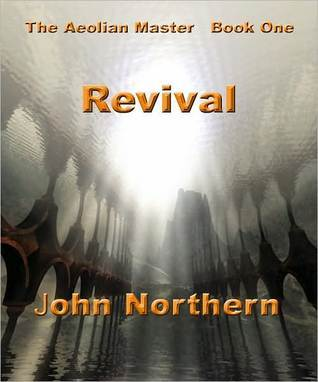 Revival (The Aeolian Master, #1) John Northern