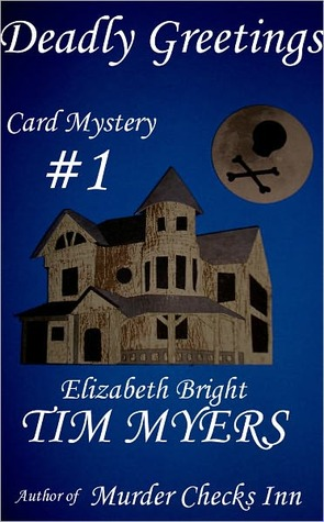 Deadly Greetings (Cardmaking Mysteries #2)  by  Elizabeth Bright