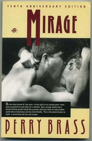 Mirage, The First Novel in the Mirage Trilogy Perry Brass