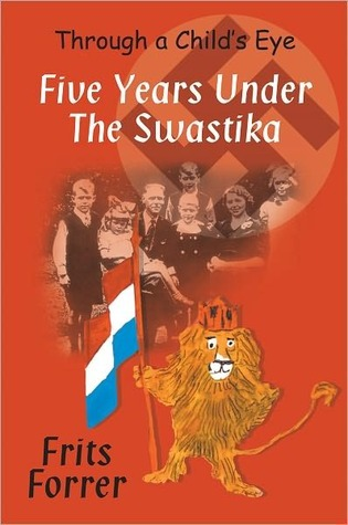 Five Years Under The Swastika Frits Forrer