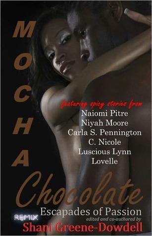 Mocha Chocolate Remix  by  Shani Greene-Dowdell