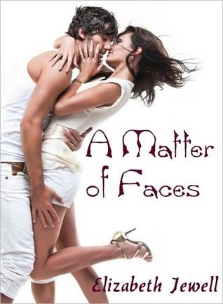 A Matter of Faces Elizabeth Jewell