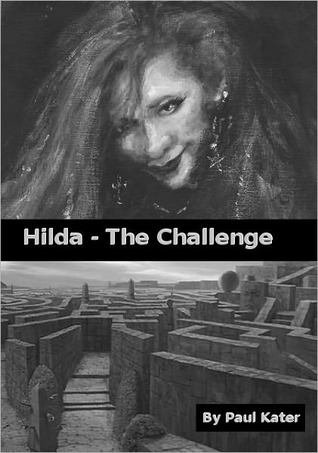 Hilda - The Challenge (Hilda the Wicked Witch #3)  by  Paul Kater