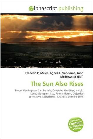The Sun Also Rises  by  Frederic P.  Miller