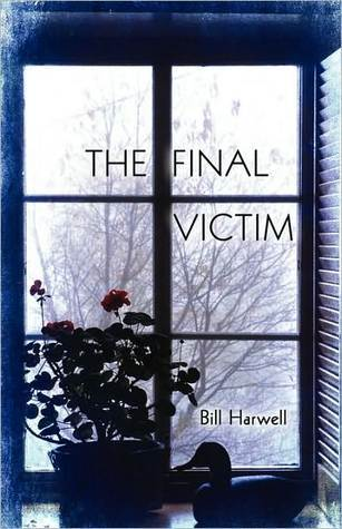 The Final Victim  by  Bill Harwell