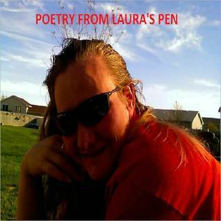Poetry From Lauras Pen Laura Ash