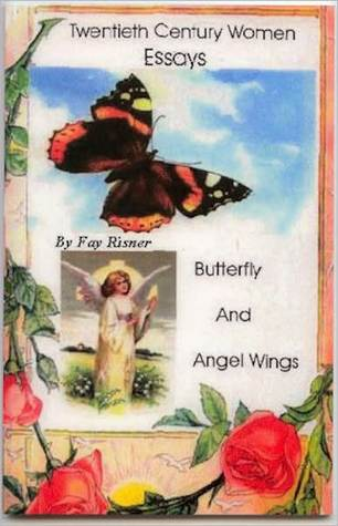 Butterfly And Angel Wings-Twentieth Century Women Essays Fay Risner
