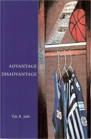Advantage Disadvantage Yale R. Jaffe