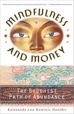 Mindfulness and Money: The Buddhist Path of Abundance Dominic J. Houlder