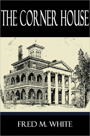 The Corner House  by  Fred M. White