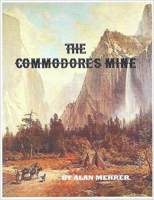 The Commodores Mine  by  Alan Mehrer