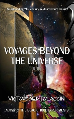 Voyages Beyond the Universe Victor Bertolaccini