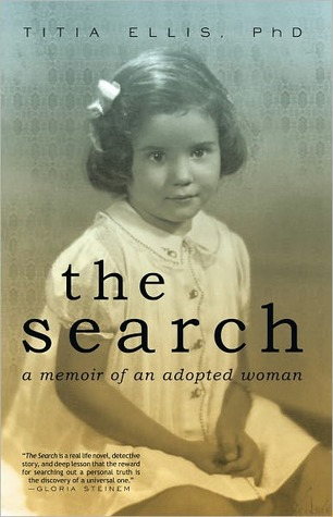The Search: A Memoir of an Adopted Woman  by  Titia Ellis