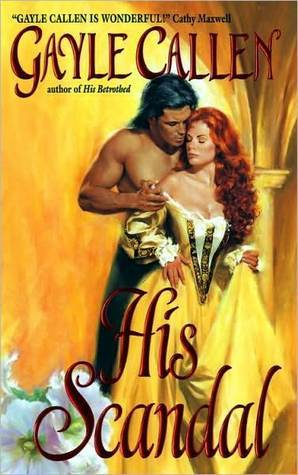 His Scandal  by  Gayle Callen
