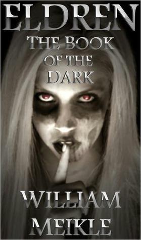 Eldren: The Book of the Dark William Meikle