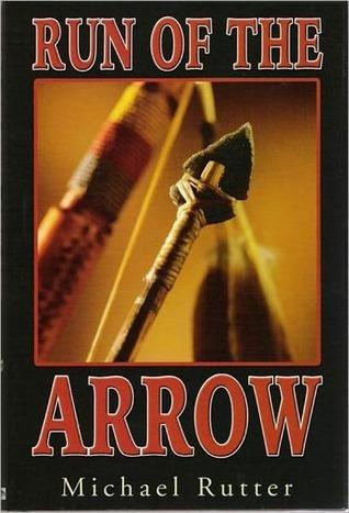 Run of the Arrow  by  Michael Rutter