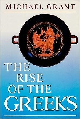 Rise of the Greeks Michael Grant