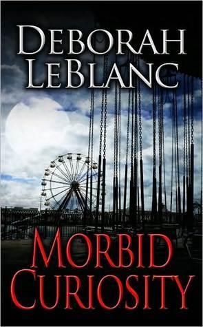 Morbid Curiosity  by  Deborah Leblanc