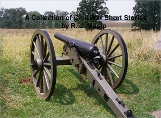 A Collection of Civil War Short Stories  by  R. J. Musto