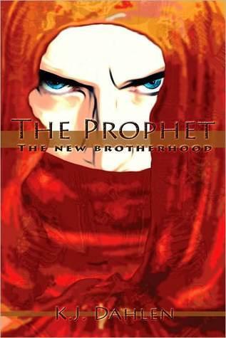 The Prophet: The New Brotherhood  by  K.J. Dahlen